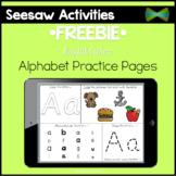 Seesaw Activities - *FREEBIE* - Alphabet Practice Pages