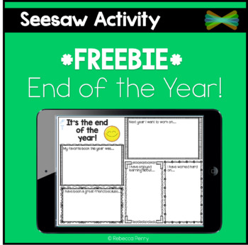 Seesaw Activities - *FREEBIE OF THE WEEK* - End of Year Reflection