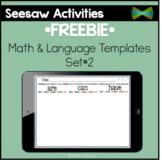 Seesaw Activities - *FREEBIE* - Set #2 Language & Math Templates