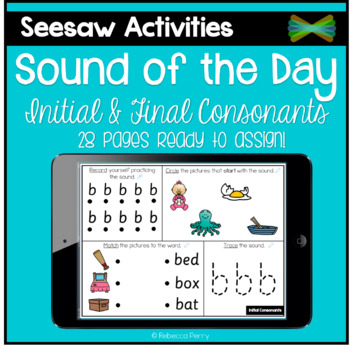 Seesaw Activities - Sound of the Day - Initial & Final Consonants - Phonics