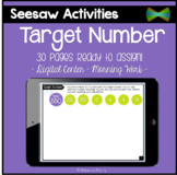 Seesaw Activities - Target Number - Math Center - Morning Work