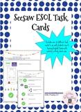 Seesaw ESOL Task Cards