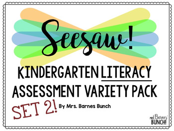 Seesaw Kindergarten Literacy Assessment Pack 2