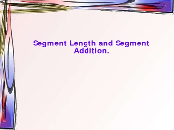 Segment Length and Segment Addition