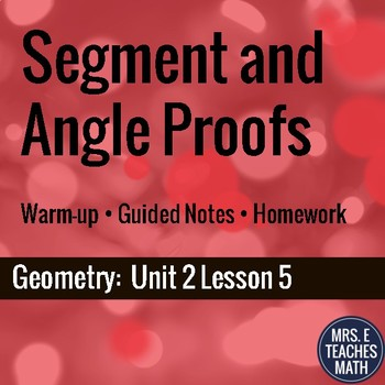 Segment and Angle Proofs Lesson