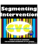 CVC Segmenting Intervention Assessment with Data Collection