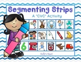"Segmenting Strips    A ""CVC' Activity"
