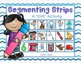"Segmenting Strips    A ""CVC' Activity"
