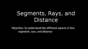 Segments, Rays, and Distance - PowerPoint Lesson (1.2)