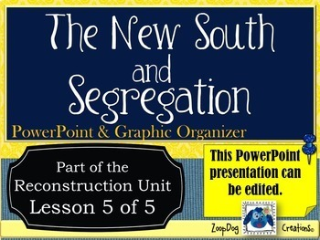 Segregation and the New South PowerPoint and Graphic Organizers
