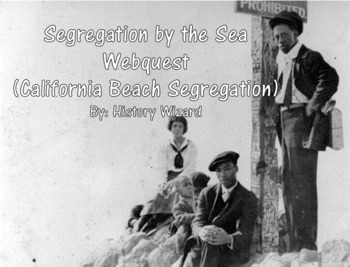 Segregation by the Sea Webquest (California Beach Segregation)