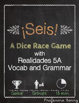 Seis: A Dice Race Game for Realidades 5A (Spanish 2)