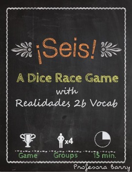 Seis: A Dice Race Game to Review Realidades 2b (Spanish 1)