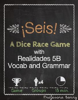Seis: A Dice Race Game to Review Realidades 5B (Spanish 2)