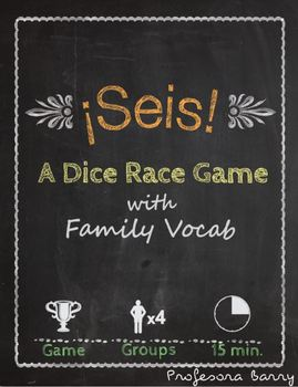 Seis: A Dice Race Game to Review Spanish Family Vocab