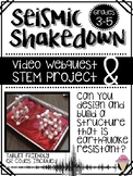 Seismic Shakedown: A Video Webquest and Earthquake STEM Lab