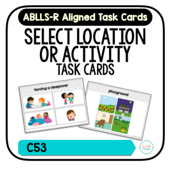 Select Location or Activity Task Cards [ABLLS-R Aligned C53]