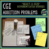 Select-a-size Addition Stories:  CGI Style Word Problems for Grades 1-3
