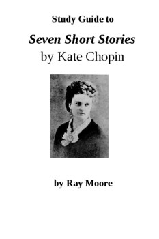 Seven Short Stories by Kate Chopin: A Study Guide