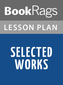 Selected Works Lesson Plans