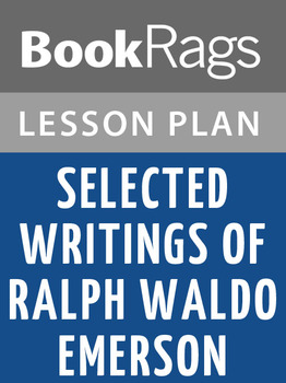Selected Writings of Ralph Waldo Emerson Lesson Plans