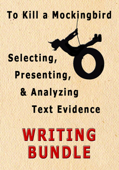 Selecting Presenting Analyzing Text Evidence Writing Unit To Kill a Mockingbird