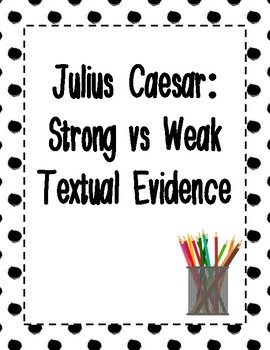 Selecting Textual Evidence - Julius Caesar Act 1