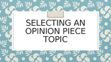 Selecting an Opinion Piece Topic