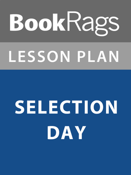 Selection Day Lesson Plans