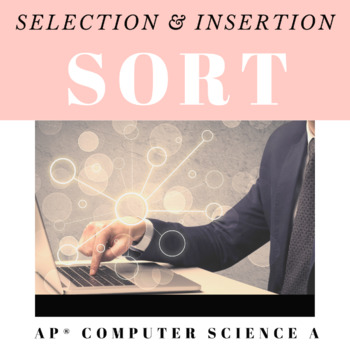 Selection & Insertion Sort Practice - AP® Computer Science A