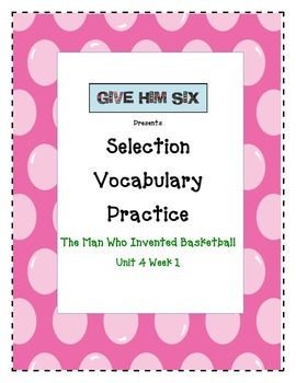 Selection Vocabulary - The Man Who Invented Basketball