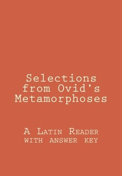 Selections from Ovid's Metamorphoses (complete book) also paperback