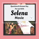 Selena Movie Worksheet Questions and Answer Key For use with Selena Movie