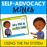 Self Advocacy Series: Using the FM