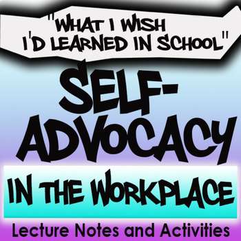 Self-Advocacy in the Workplace Mini-Workbook - Special Education High School