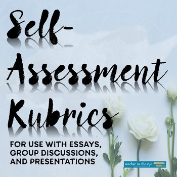 Self-Assessment Rubrics for Essays, Group Discussions, and Presentations {CCSS}