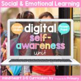 Self-Awareness - Social Emotional Learning DIGITAL 3-5 Cur