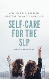Self Care For The SLP : How to Rest, Refresh, Restore To A