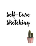 Self-Care and Mindfulness Sketching Prompts