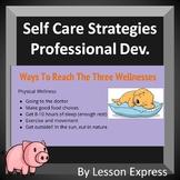 Self Care Strategies -- Professional Development PowerPoint