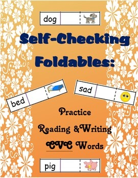Self-Checking Foldables: Practice Reading & Writing CVC Words