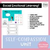 Self Compassion Unit: Social Emotional Learning Unit - Dig