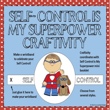 Self-Control is My Superpower Wristband Craftivity