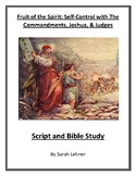 Self-Control with The Commandments, Joshua & Judges - Script and Bible Study