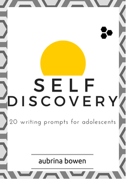 Self Discovery: 20 Writing Prompts for Adolescents