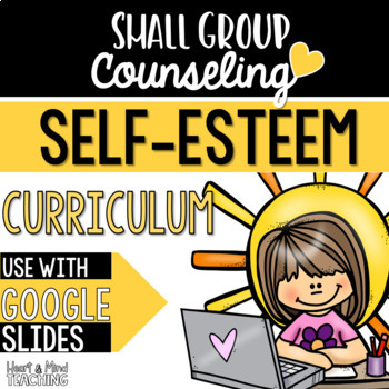 Self Esteem Small Group Counseling Curriculum