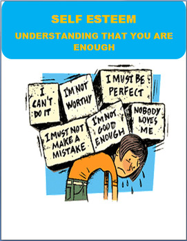 Self Esteem-Understanding that you are enough-lesson and 7 activities