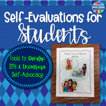 Student Self-Evaluations {Tools to Develop IEPs and Increase Self-Advocacy}