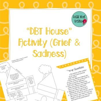 Self Exploration through DBT-House: Grief/Sadness