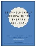 Self-Help Skills Occupational Therapy Referral/Screener